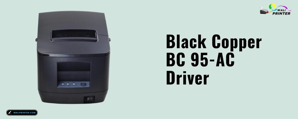 Black Copper BC 95-AC Driver